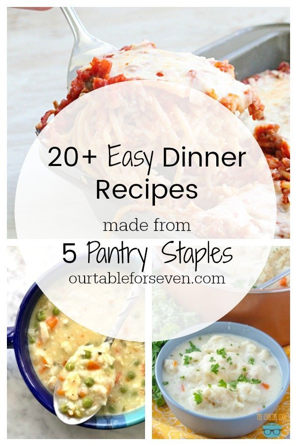 20 + Easy Dinner Dishes Made from 5 Pantry Staples