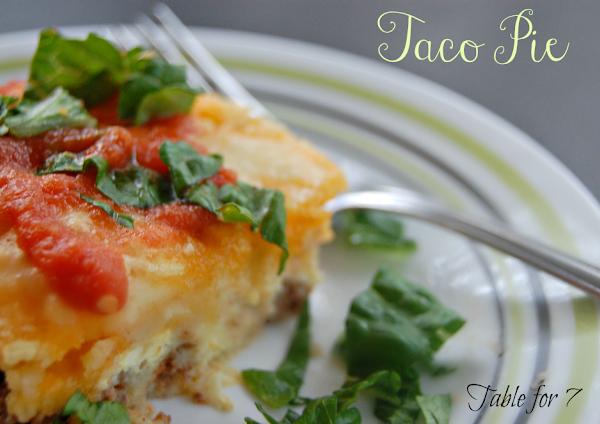 Taco Pie #taco #pie #tacopie #dinner #tableforsevenblog