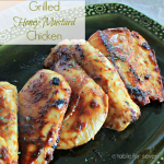 Grilled Honey Mustard Chicken- Table for Seven