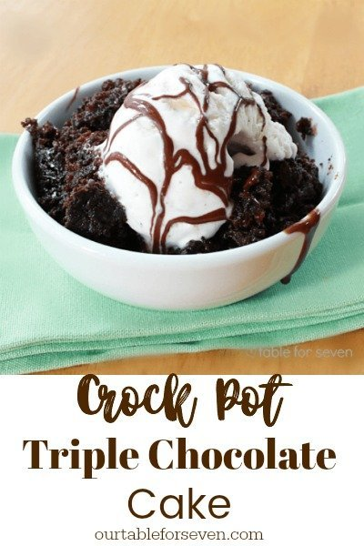 Crock Pot Triple Chocolate Cake from Table for Seven