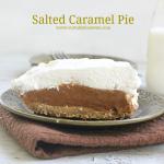 Salted Caramel Pie #saltedcaramel #pie #dessert #tableforsevenblog