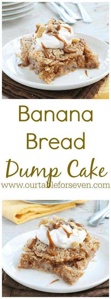 Banana Bread Dump Cake @tableforseven #tableforsevenblog #bananabread #dumpcake #cake #recipe