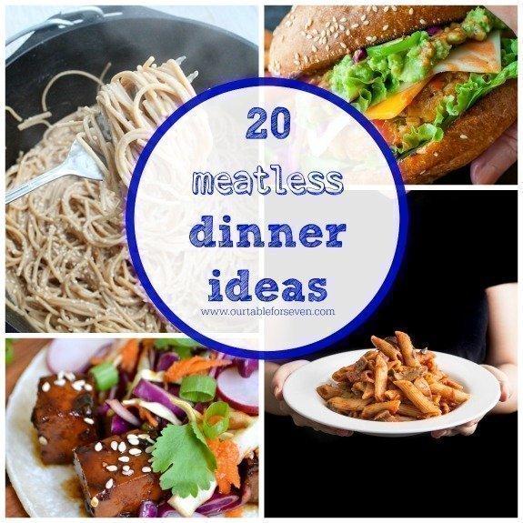 20 meatless dinner ideas table for seven