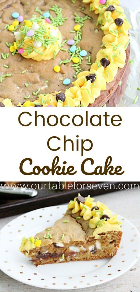 Chocolate Chip Cookie Cake #cookiecake #cake #chocolatechip #dessert #tableforsevenblog @tableforseven