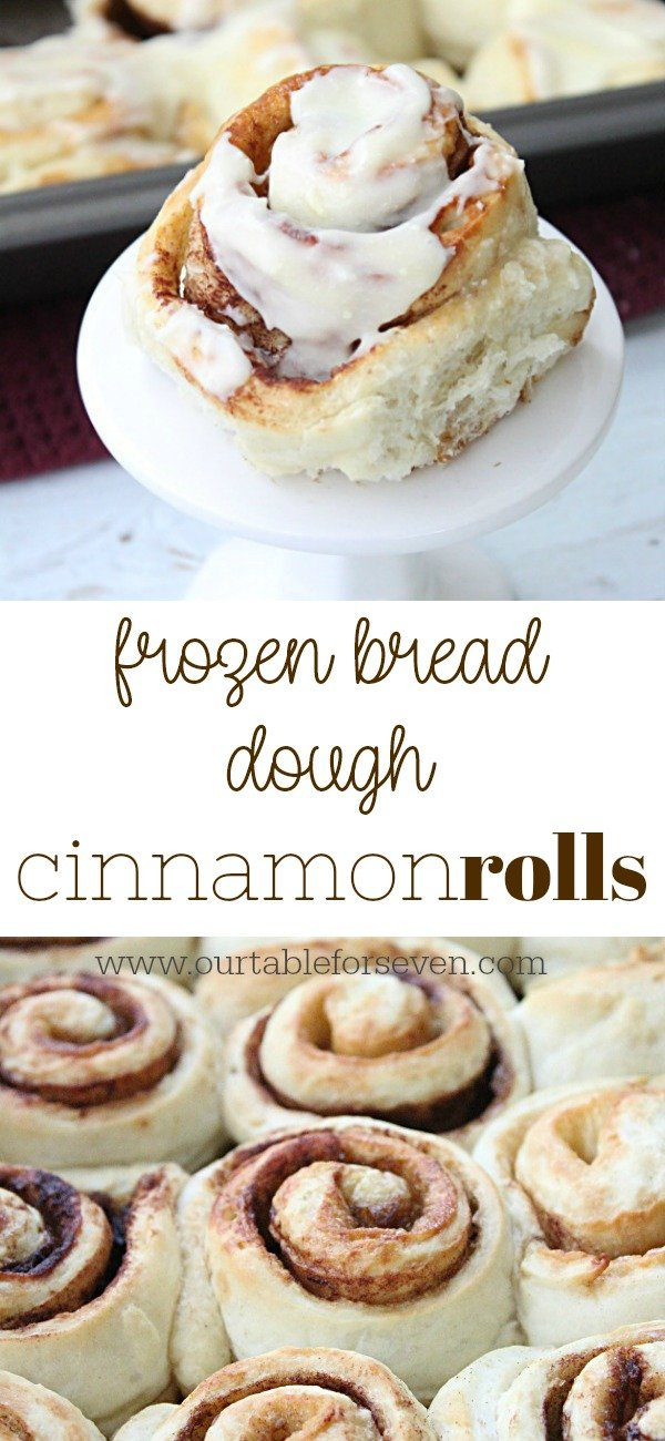 Frozen Bread Dough Cinnamon Rolls Table For Seven Food For You The Family
