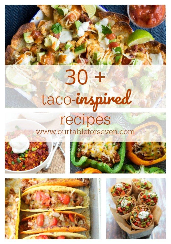 30 + TACO INSPIRED RECIPES