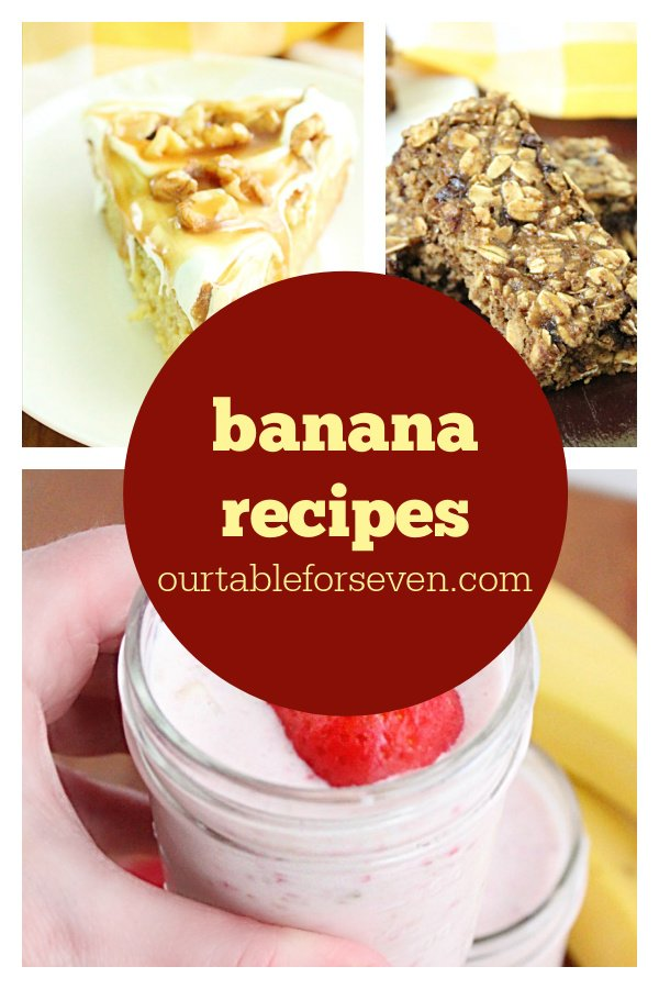 Banana Recipes- Table for Seven #tableforsevenblog #bananarecipes