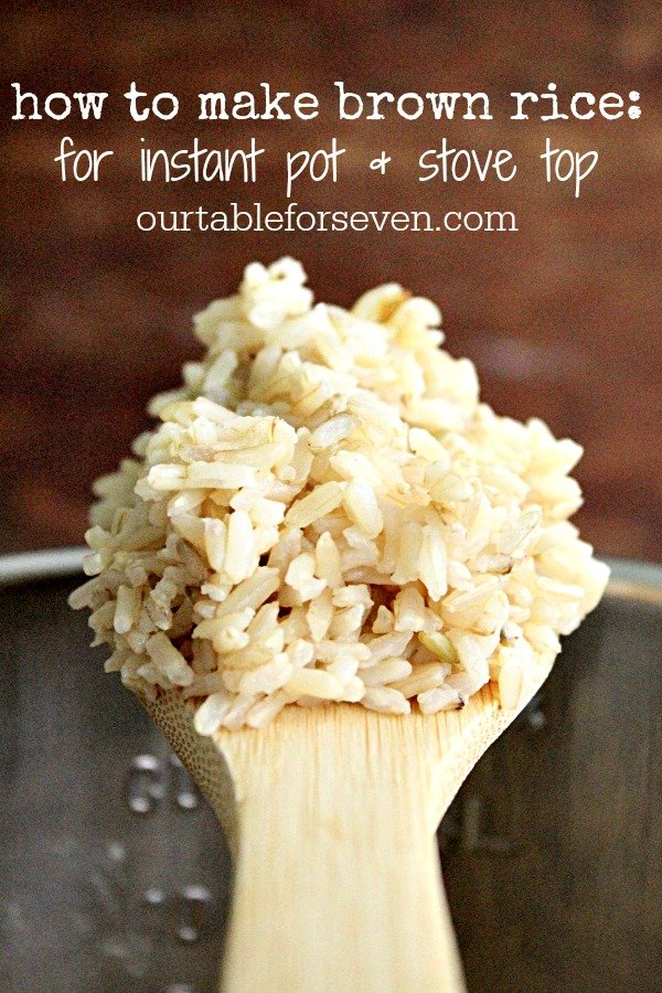 How To Make Brown Rice: For Instant Pot & Stove Top: Table for Seven #brownrice #rice #sidedish #instantpot #pressurecooker #easy