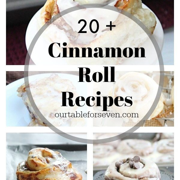 Cinnamon Roll Recipes- Table for Seven #cinnamonrolls #recipes
