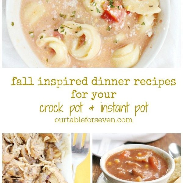 Fall Inspired Dinner Recipes for Your Crock Pot and Instant Pot- Table for Seven