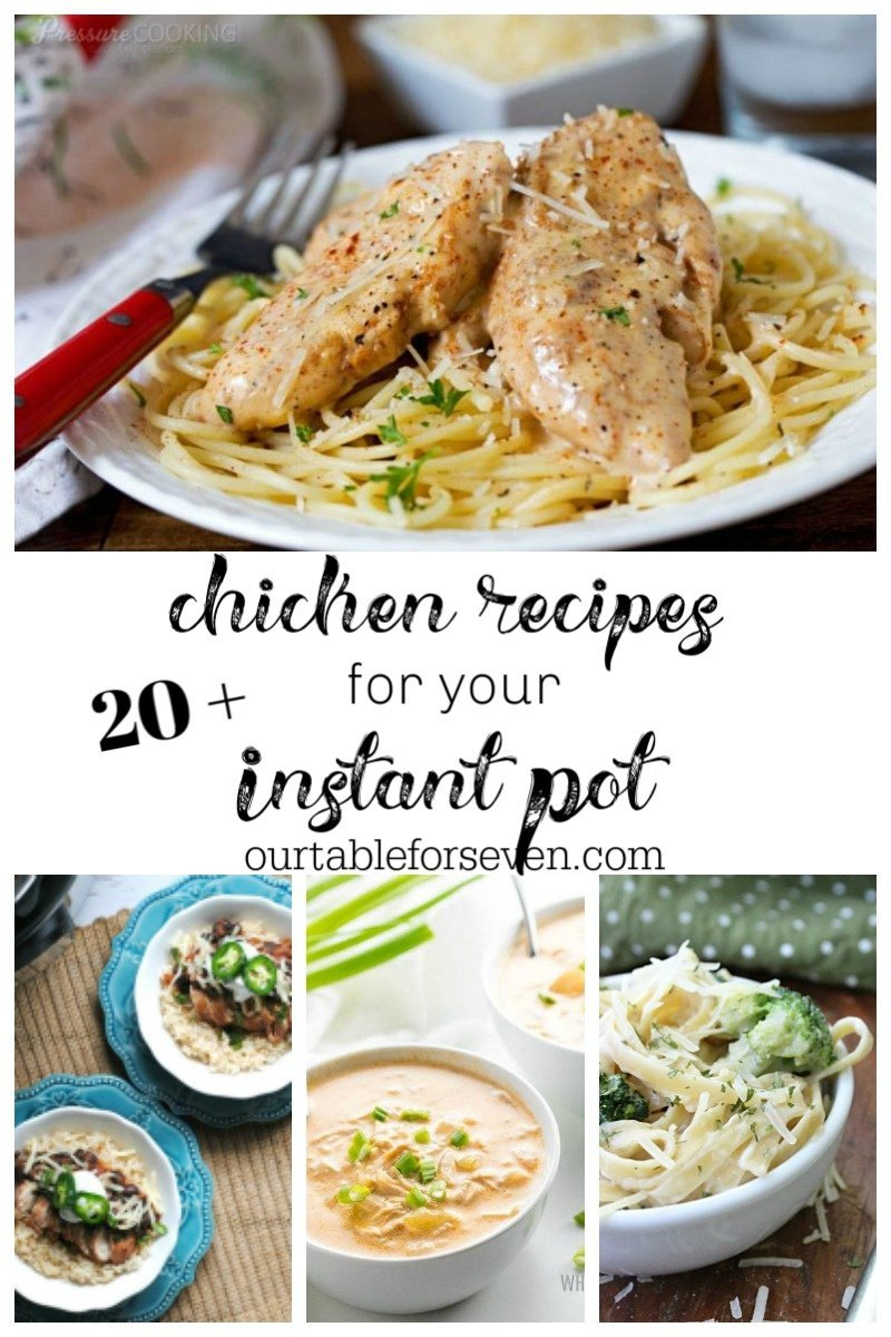 Over 20 Chicken Recipes for Your Instant Pot #instantpot #pressurecooker #chicken #dinner #recipes #tableforsevenblog