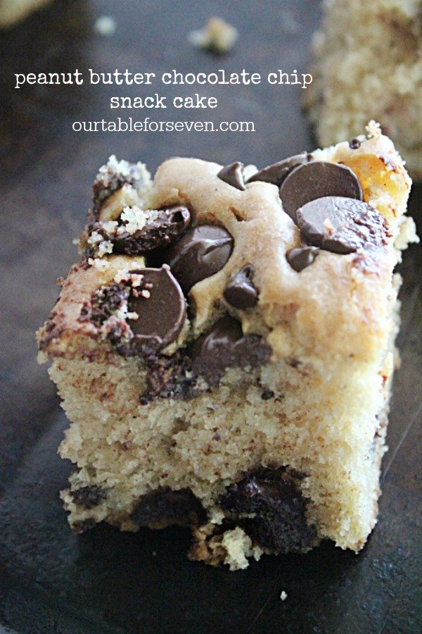 Peanut Butter Chocolate Chip Snack Cake- Table for Seven #tableforsevenblog #peanutbutter #chocolatechip #snackcake #dessert