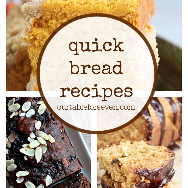 Quick Bread Recipes- Table for Seven #tableforsevenblog #quickbreadrecipes