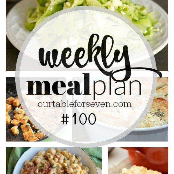 Weekly Meal Plan 100 #mealplan #menuplan #dinner
