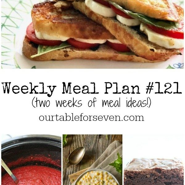 Weekly Meal Plan 121- Table for Seven #mealplan